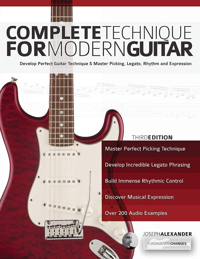 マニア率直な天使Complete Technique for Modern Guitar: Develop perfect guitar technique and master picking, legato, rhythm and expression
