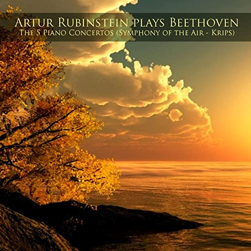 Artur Rubinstein plays Beethoven: The 5 Piano Concertos (Symphony of the Air - Krips)