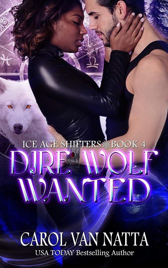 ヒューズ改革固執Dire Wolf Wanted: Ice Age Shifters Book 4