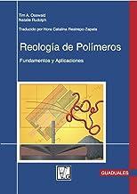 Reología de Polímeros: Fundamentos y Aplicaciones (Spanish Edition)