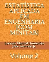 ESTATÍSTICA APLICADA EM ENGENHARIA  [COM MINITAB]: Volume 2 (Portuguese Edition)