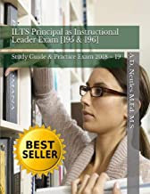 ILTS  Principal as Instructional Leader Exam [195 & 196]: Study Guide & Practice Exam 2018 – 19