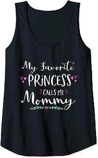 Womens My Favorite Princess Calls Me Mommy Princess Mom Gift Tank Top