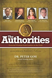 The Authorities - Dr. Peter Goh: Powerful Wisdom from Leaders in the Field