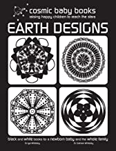 EARTH DESIGNS: Black and White Book for a Newborn Baby and the Whole Family: Black and White Book for a Newborn Baby and the Whole Family (Volume 1)
