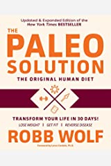 The Paleo Solution: The Original Human Diet Kindle Edition