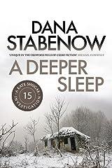 A Deeper Sleep (A Kate Shugak Investigation Book 15) Kindle Edition