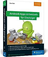 Android-Apps entwickeln für Einsteiger: Schritt für Schritt zur eigenen App / Inkl. Java-Crashkurs, Tipps und Tricks, Spiele-App / Sensoren, Game-Engine, Kamera, Augmented Reality u.v.m.