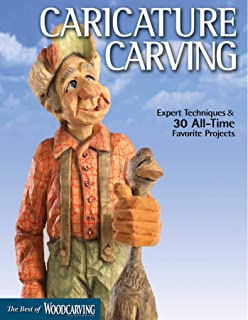 Caricature Carving: Expert Techniques and 30 All-Time Favorite Projects (Fox Chapel Publishing) Full-Size Patterns & Step-...