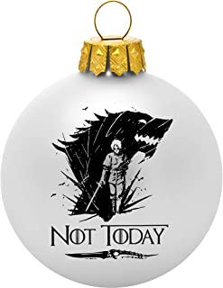 Game of Thrones Ornament - Not Today White Ball Ornament - Arya Stark Game of Thrones Merchandise for Women and Men - Game of Thrones Gifts - GOT