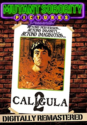 Caligula 2: The Untold Story - Digitally Remastered