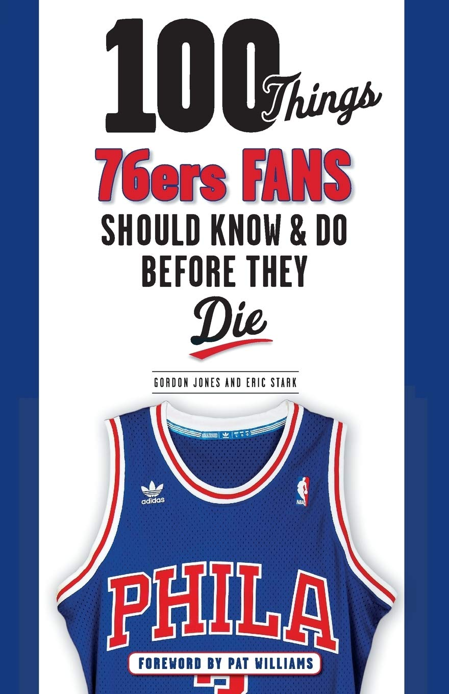 Image Of100 Things 76ers Fans Should Know & Do Before They Die (100 Things... Fans Should Know) Idioma Inglés