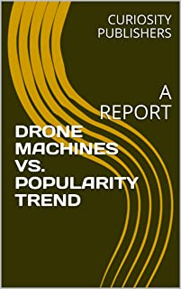 DRONE MACHINES VS. POPULARITY TREND: A REPORT