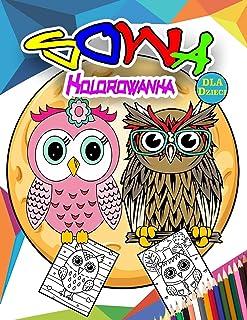 Sowa Kolorowanka dla Dzieci: Cudowna sowa Książka z ćwiczeniami dla dzieci, Chłopcy i dziewczęta, Idealna nocna kolorowank...