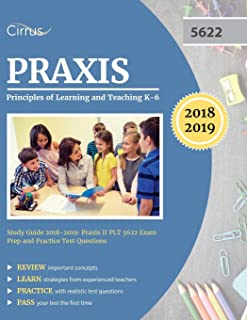 Praxis Principles of Learning and Teaching K-6 Study Guide 2018-2019: Praxis II PLT 5622 Exam Prep and Practice Test Questions