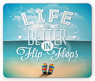 Lunarable Saying Mouse Pad, Life is Better in Flip-Flops Inspirational Phrase on a Seascape Hot Summer Print, Rectangle No...