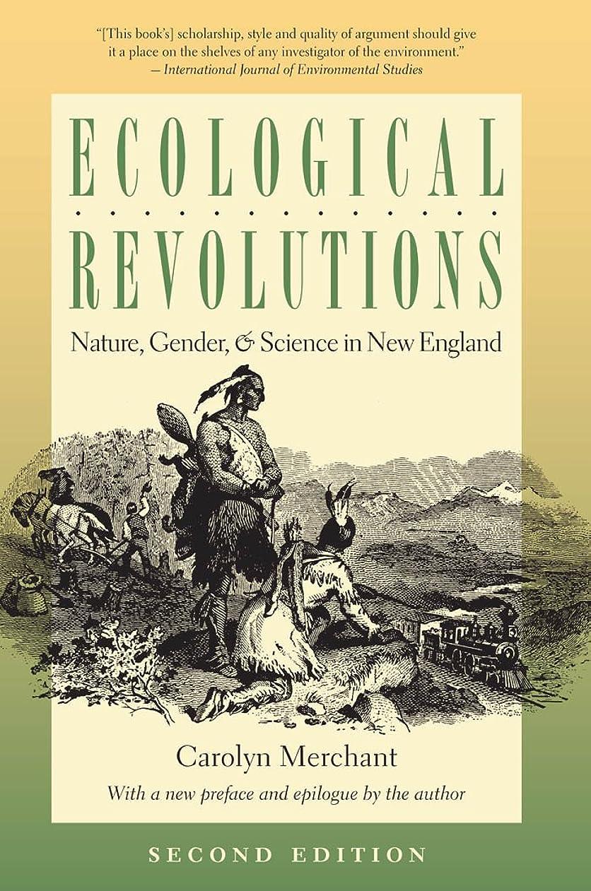 最少ヘルパーキュービックEcological Revolutions: Nature, Gender, and Science in New England (H. Eugene and Lillian Youngs Lehman Series) (English Edition)