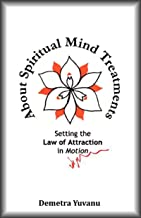 About Spiritual Mind Treatments: Setting the Law of Attraction in Motion
