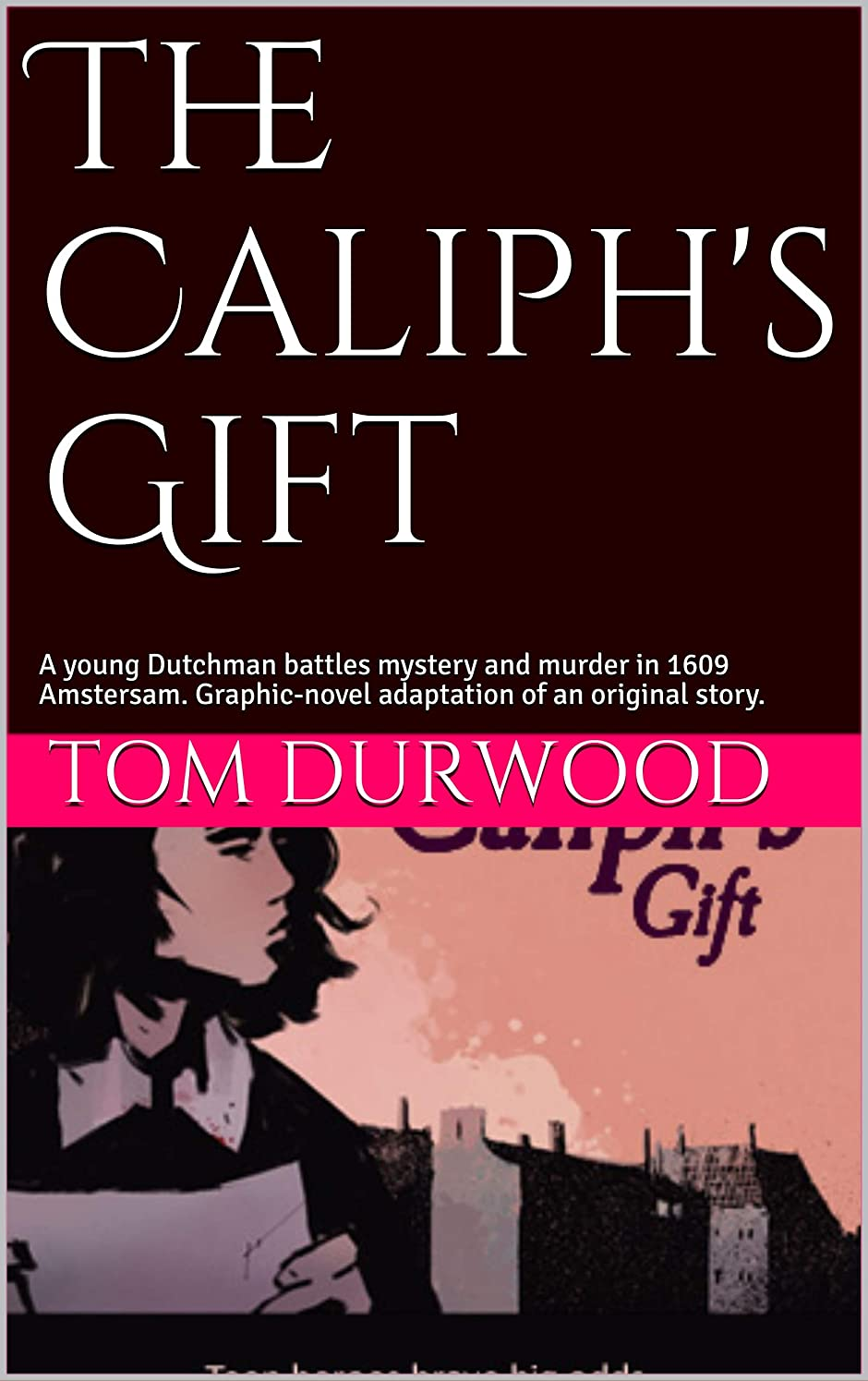 The Caliph's Gift: A young Dutchman battles mystery and murder in 1609 Amstersam. Graphic-novel adaptation of an original story. (Adventures in Empire) (English Edition)