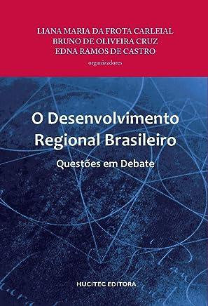 O Desenvolvimento Regional Brasileiro: Questões em Debate
