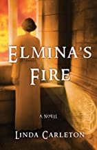 Elmina's Fire: A Novel