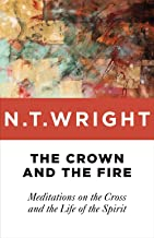 The Crown and the Fire: Meditations on the Cross and the Life of the Spirit