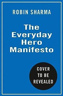 The Everyday Hero Manifesto: Aim for Iconic, Rise to Legendary, Make History