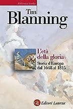 L'età della gloria: Storia d'Europa dal 1648 al 1815 (Italian Edition)