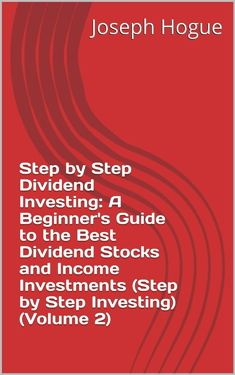 幸福テセウス雲Step by Step Dividend Investing: A Beginner's Guide to the Best Dividend Stocks and Income Investments (Step by Step Investing) (English Edition)
