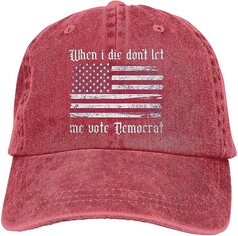 Fashion When I Die Don t Let Me Vote Democrat Hat Unisex Baseball Cap Adjustable Comfortable Cowboy Hat
