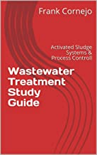 Wastewater Treatment Study Guide: Activated Sludge Systems & Process Control