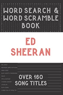 Ed Sheeran Word Search & Word Scramble Book (over 160 song titles): Activity Puzzles For Adults & Teens & Kids Music Fans