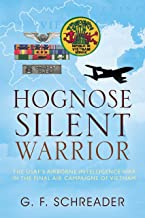 Hognose Silent Warrior: The USAF's Airborne Intelligence War in the Final Air Campaigns of Vietnam