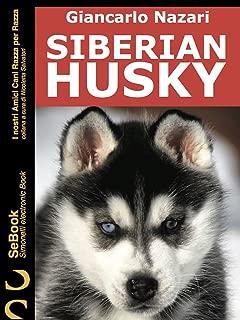 SIBERIAN HUSKY: I nostri Amici Cani Razza per Razza - 7. (Italian Edition)