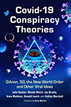 COVID-19 Conspiracy Theories: QAnon, 5G, the New World Order and Other Viral Ideas