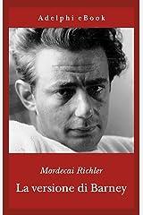 La versione di Barney (Gli Adelphi Vol. 267) (Italian Edition) Kindle Edition