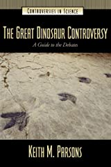 The Great Dinosaur Controversy: A Guide to the Debates (Controversies in Science) Hardcover