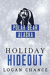 Holiday Hideout (Polar Bear, Alaska) Kindle Edition
