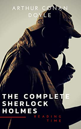 Sherlock Holmes: The Complete Collection (Illustrated) (English Edition)