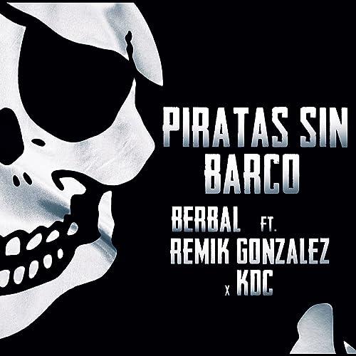 Piratas Sin Barco (feat. Remik Gonzalez, Kartel De Las ...