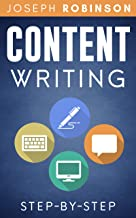 Content Writing Step-By-Step: Learn How To Write Content That Converts And Become A Successful Entertainer Of Online Audie...