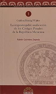 IMPOSTERGABLE UNIFICACION DE LOS CODIGOS PENALES DE LA REPUBLICA MEXICANA, LA
