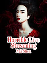 Horrible Live Streaming: Volume 5 (English Edition)