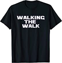 Walking The Walk T-Shirt