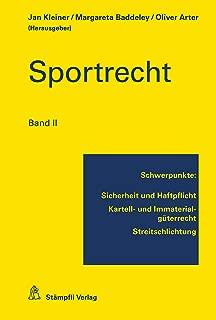 Sportrecht, Band II: Schwerpunkte: Sicherheit und Haftpflicht, Kartell- und Immaterialgüterrecht, Streitschlichtung (German Edition)