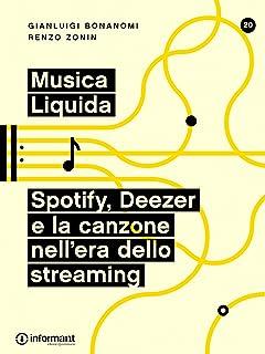 Musica Liquida. Spotify, Deezer e la canzone nell'era dello streaming (Italian Edition)