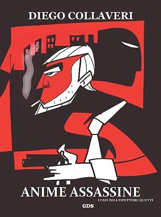 Anime assassine - I casi dellispettore Quetti (OMBRE E MISTERI)