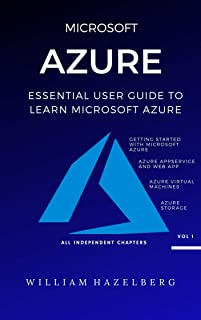 AZURE: MICROSOFT AZURE: Essential User Guide to Learn Microsoft Azure (English Edition)