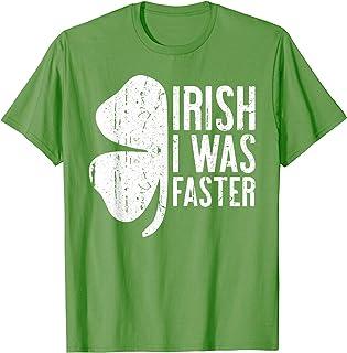 Irish I Was Faster T-Shirt Saint Patrick Day Gift T-Shirt