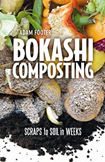 Bokashi Composting: Scraps to Soil in Weeks